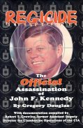 Regicide - The Official Assassination of JFK